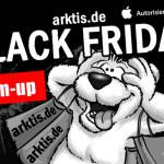 Arktis Black Friday 2015 WarmUp: Die ersten Angebote sind Online – 300 weitere folgen am Black Friday!