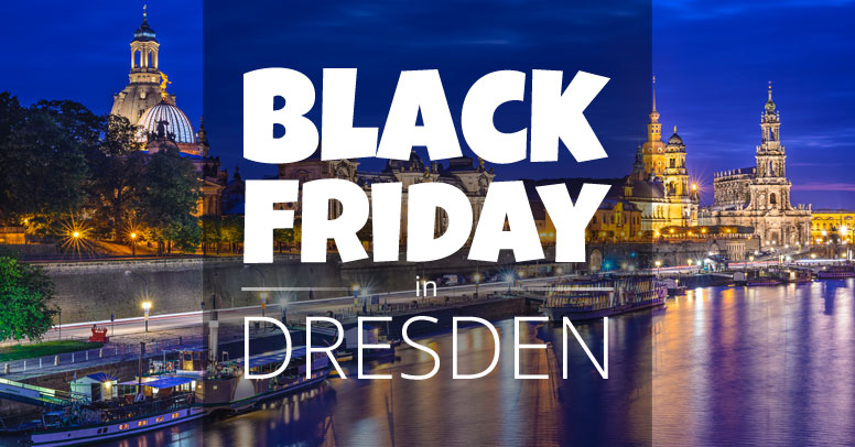 Black Friday Dresden