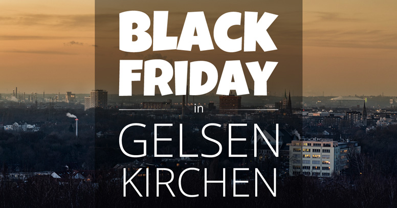 Black Friday Gelsenkirchen