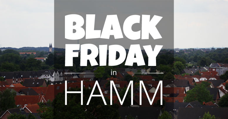 5205576a6d3ac8 Black Friday in Hamm