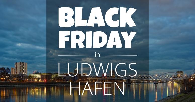 Black Friday Ludwigshafen am Rhein