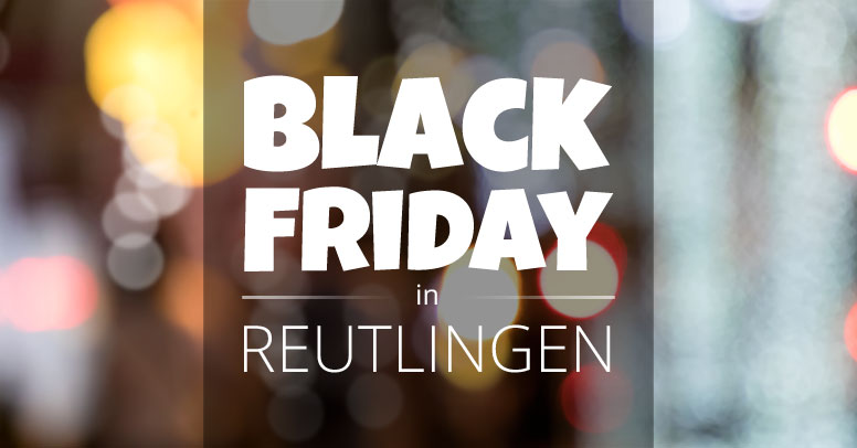 Black Friday Reutlingen