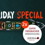 Doppelte Super-Frühbucher-Ermäßigung beim Black Friday Special von arosa