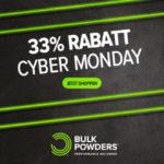 Cyber Monday bei BULK POWDERS® – 33% Rabatt beim Profi für Nahrungsergänzungsprodukte!