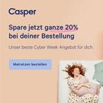 Das beste Cyber Week Angebot für dich – Spare 20% auf deine gesamte Bestellung bei Casper