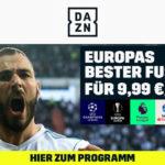 DAZN zeigt Europas besten Fußball für 9,99 EURO im Monat!