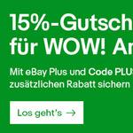 15% eBay Plus Gutschein für mehr als 500 WOW! Angebote