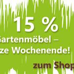 Das ganze Wochenende 15% Rabatt auf alle Gartenmöbel im Onlineshop von Garwoh!