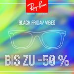 Ray Ban Black Friday Vibes – Jetzt bis zu 50% Rabatt auf Alles