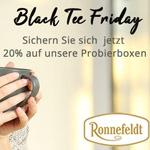 Black Tea Friday bei Ronnefeldt – Sicher dir jetzt 20% Rabatt auf Probierboxen