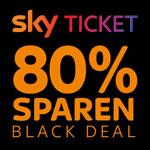 Black Deal mit Sky Ticket: nur für kurze Zeit 80% sparen!