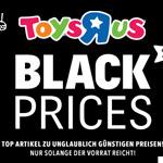 """Black Prices bei Toys""""R""""us – Top Artikel zu günstigen Preisen"""