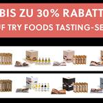 Bis zu 30% Rabatt auf alle Try Foods Tasting-Sets!