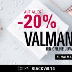 20% Rabatt auf das gesamte* Sortiment bei Valmano!