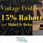 Vintage Friday bei WohnLiebhaber mit 15% auf Möbel & Deko!